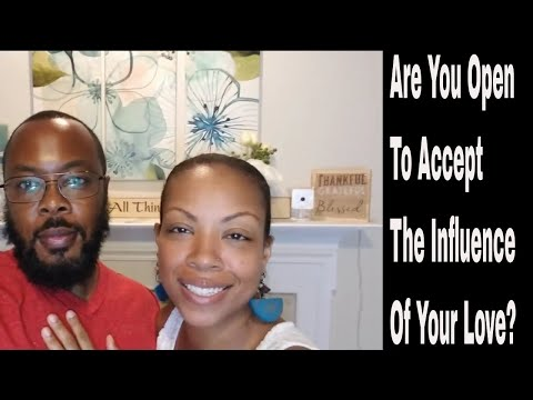 Are You Willing To Accept The Influence Of Your Love?