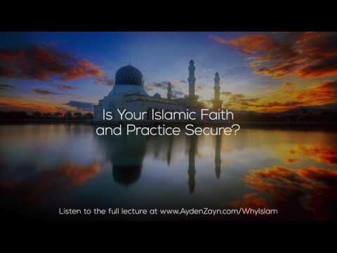 Is Your Islamic Faith and Practice Secure? - Ayden Zayn