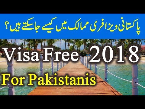 [Visa free countries] for Pakistani Passport 2018