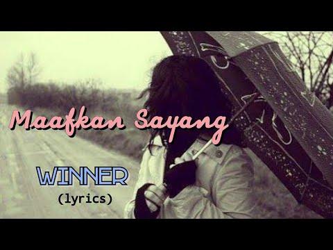 Winner Maafkan Sayang