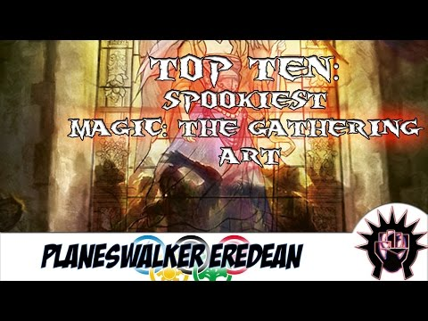 Magic: The Gathering - Top 10: Spookiest Art!
