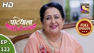Patiala Babes - Ep 122 - Full Episode - 15th May, 2019