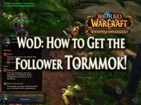 WoD: How to Get the Follower Tormmok (Bodyguard Trait / Barracks Garison Building)!