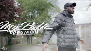Rowsta Guy - My Path Part 2 (Music Video) | KrownMedia