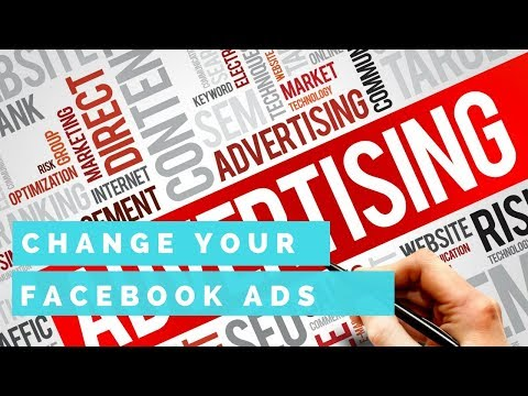 Change your Facebook Ads