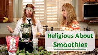 Religious About Smoothies - Ultra Spiritual Life - with Green Smoothie Girl