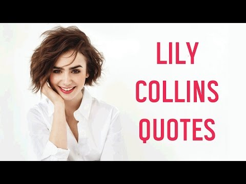 Lily Collins Quotes from Unfiltered