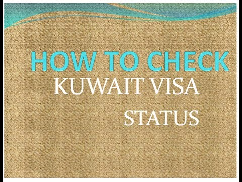HOW TO CHECK KUWAIT VISA STATUS-KUWAIT VISA RULES-KUWAIT WORK VISA CHECK ONLINE-VISA FOR KUWAIT.