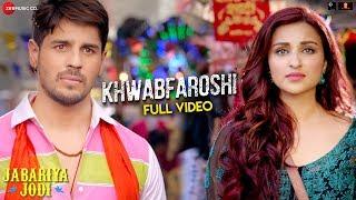 Khwabfaroshi - Full Video | Jabariya Jodi | Sidharth Malhotra & Parineeti C |Sachet T, Parampara T