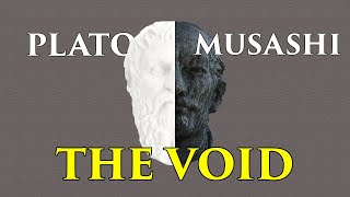 Miyamoto Musashi & Plato on the Concept of Nothingness. Philosophy Series Episode 1: The Void