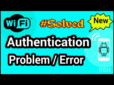 WiFi How To Fix Authentication Problem / Issue in  Android Connection Problem Fix | The DSN Tube |