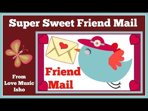 Super Sweet 📫 Friend Mail
