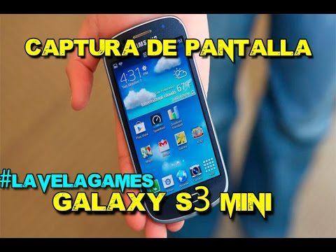 Captura de pantalla en el Galaxy S3 Mini | #LaVelaGames
