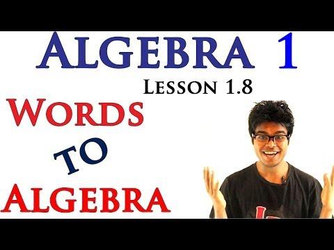 Algebra 1  Lessons 1.8 - Convert Words into Algebra