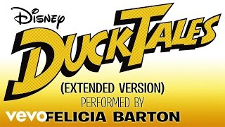 "Felicia Barton - DuckTales (From ""DuckTales""/Extended Version/Audio Only)"