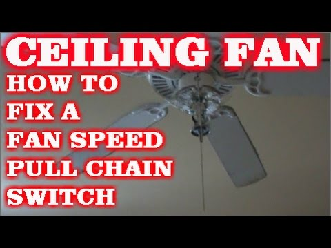 HOW TO FIX A PULL CHAIN FAN SWITCH ON A CEILING FAN