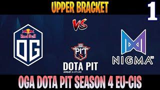 OG vs Nigma Game 1 | Bo3 | Upper Bracket AMD SAPPHIRE OGA DOTA PIT S4 EU-CIS | DOTA 2 LIVE