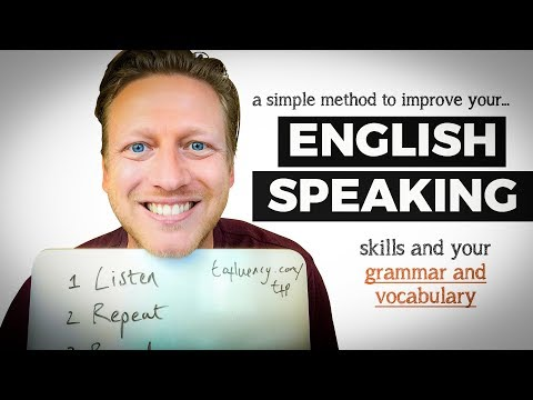 A Simple Method to Improve Your English Speaking Skills, Grammar, & Vocabulary (DO THIS!)