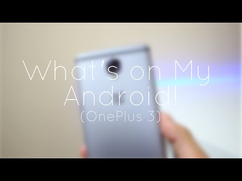 What's on my Android (OnePlus 3): July 2016!