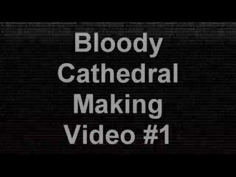Cathedral Making Video #1
