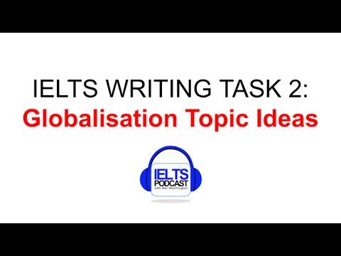 IELTS WRITING TASK TWO IDEAS IDEAS IDEAS GLOBALISATION