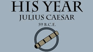 His Year: Julius Caesar (59 B.C.E.)