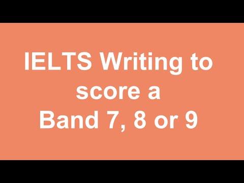 IELTS Writing to score a Band 7, 8