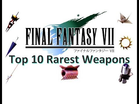Top 10 Rarest Final Fantasy VII Weapons
