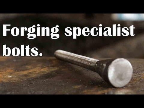 Blacksmithing: Forging specialist bolts