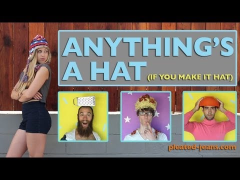 Anything's a Hat (If You Make it a Hat)