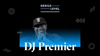 DJ Premier Breaks Down His Classics With Nas, JAY-Z, Biggie & Gang Starr | Genius Level