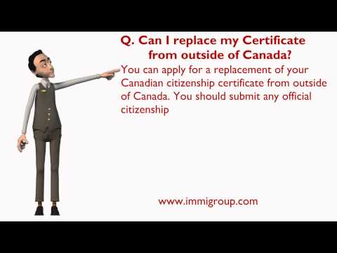 Can I replace my Certificate from outside of Canada?