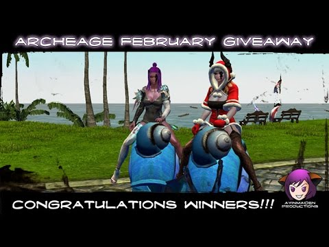 ★ ArcheAge ★ - ArcheAge February Giveaway! (WINNERS)