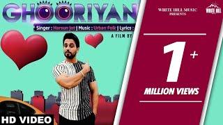 Ghooriyan (Full Song) Harsun Jot - Latest Punjabi Songs 2017 - New Punjabi Songs 2017