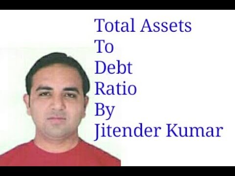 Total Assets to Debt Ratio- Calculation of Total Assets to Debt Ratio-