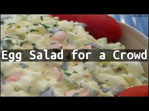 Recipe Egg Salad for a Crowd