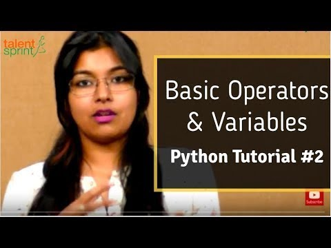 Basic Operators and Variables | Python Tutorial #2 | TalentSprint