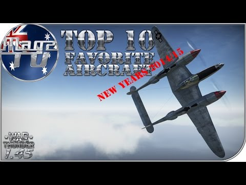 War Thunder - Top 10 Favorite Aircraft