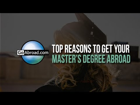 The Top Reasons to Get Your Master's Degree Abroad