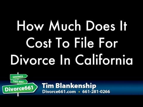 California Divorce : How Much Does It Cost To File For Divorce