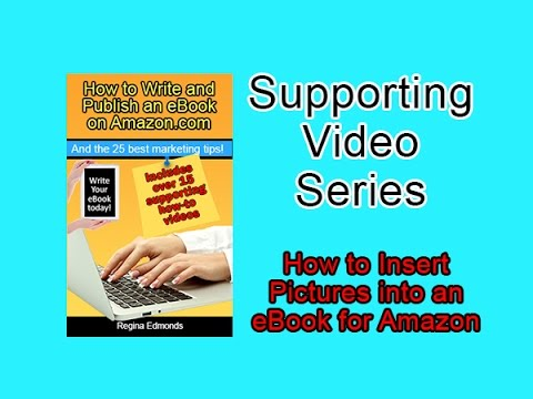 Amazon KDP - Writing Kindle Ebooks - How to Insert Pictures