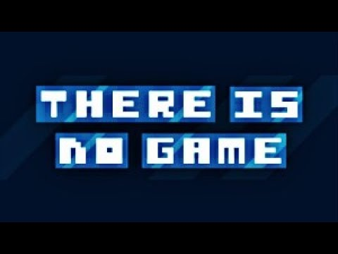 THERE IS NO GAME (Bad Ending)