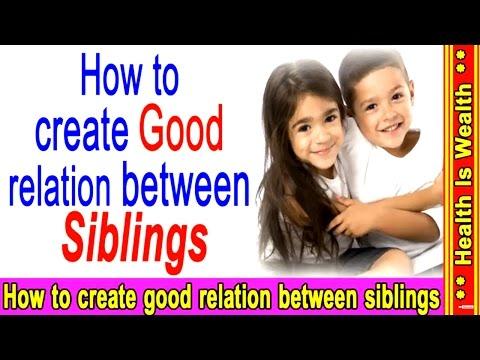 How to create good relation between siblings