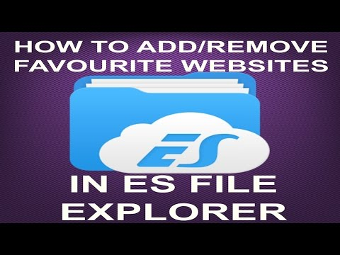 HOW TO ADD/REMOVE FAVOURITE WEBSITES IN ES FILE EXPLORER (JD)...