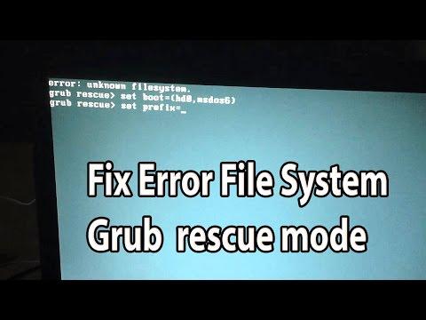 Fix Error unknown filesystem Grub rescue mode