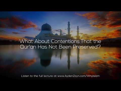 What About Contentions That the Qur'an Has Not Been Preserved? - Ayden Zayn