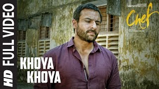 Full Video: Khoya Khoya Song | Chef | Saif Ali Khan | Shahid Mallya | Raghu Dixit