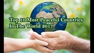 Download TOP 10 MOST PEACEFUL COUNTRY IN THE WORLD Video