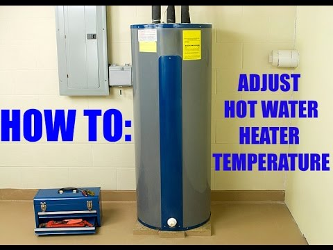 How to Adjust Hot Water Heater Temperature