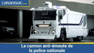 Le camion anti-émeute de la police nationale